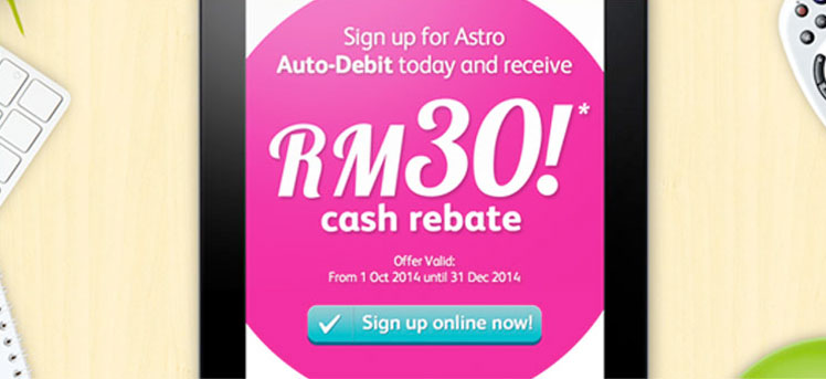 Signup and receive RM30 cash rebate with auto debit